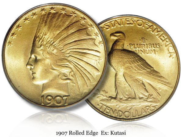 1907 rolled edge 10 lg Why is a 1907 $10 Gold piece worth more than $2 million?