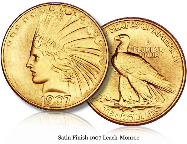 1907 satin 10 leach lg Why is a 1907 $10 Gold piece worth more than $2 million?