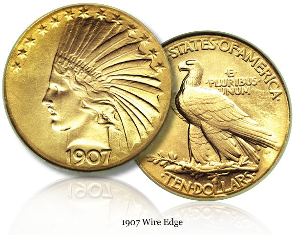 1907 wire edge 1  lg Why is a 1907 $10 Gold piece worth more than $2 million?