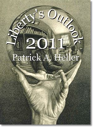 liberty outlook Ten Fearless Forecasts For 2011 By Patrick A. Heller
