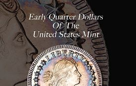 New Coin Books: Early Quarter Dollars of the United States Mint 1796-1838