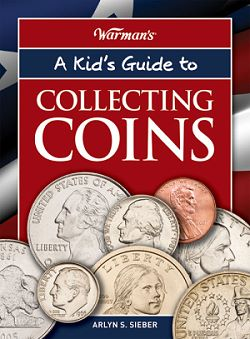 AKidsGuidetoCollecting A Kids Guide to Collecting Coins Now Available