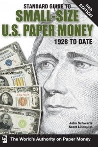 SmallSizePaperMoney New Standard Guide to Small Size U.S. Paper Money Available
