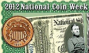 CoinWeekANA 'Change In Money: Cowries to Credit Cards' Named Theme of 2012 National Coin Week, April 15 21