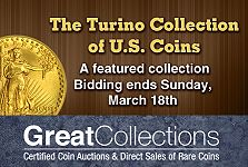 GreatCollections to auction Turino Collection of U.S. coins