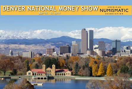 Spectacular Exhibits, Large Bourse, Educational Programs Highlight ANA National Money Show in Denver