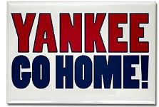 Yankee go home Rare Coin Road Warrior Yankee Go Home!   May 2012