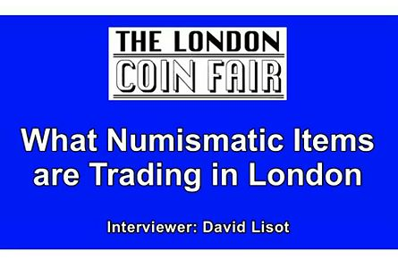 What Numismatic Items are Trading in London