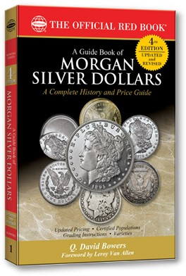 bower book morgans 4 Fourth Edition of Q. David Bowers' Classic Guide Book on Morgan Dollars Released