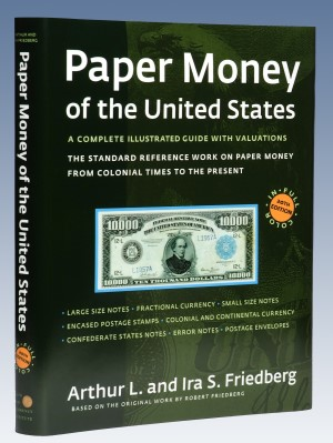 friedberg 60th 20th Edition of Friedberg's Paper Money of United States Marks Publications 60th Anniversary