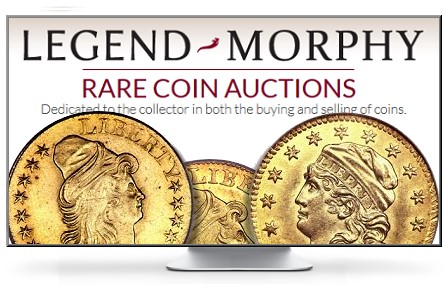 "Doubling down: Legend-Morphy introduces monthly ""Premium Internet Only Coin Auctions"""