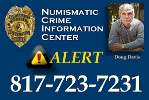 ncic alert Numismatic Crime Alerts:  Major Theft in Baltimore, Coin Shop Burglary in San Antonio