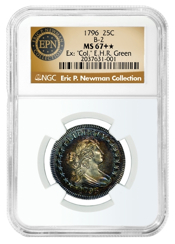 newman 1796 25c wow NGC Certifies Part Two of the Eric P. Newman Collection