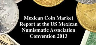 mexmarket Mexican Coin Market Report at the US Mexican Numismatic Association Convention 2013.