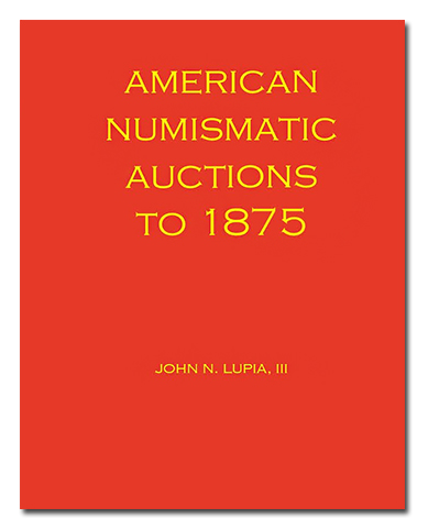 ANA1875 First Read: American Numismatic Auctions to 1875: Volume 1