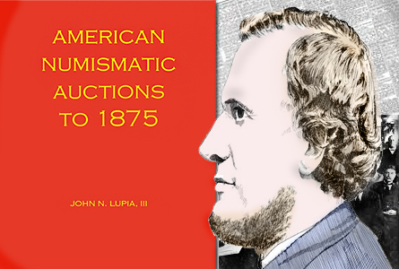 First Read: American Numismatic Auctions to 1875: Volume 1