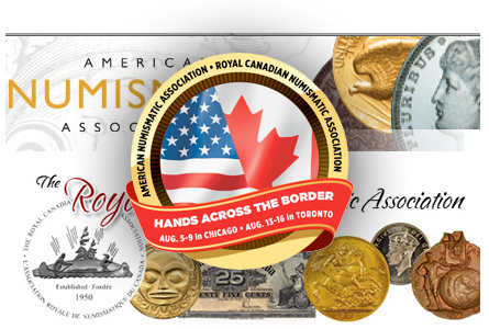 ANA & Royal Canadian Numismatic Association Team Up to Promote Shows