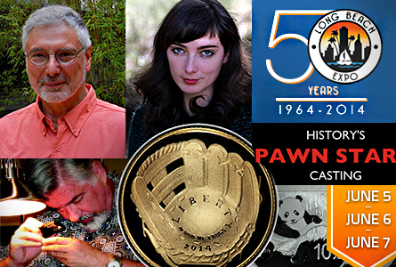 "June 2014 Long Beach Expo Features: ""Pawn Stars"" Casting Team, United States Mint  And Chinese Dealers"