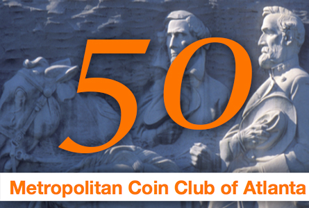 Metropolitan Coin Club of Atlanta Marks 50 Years