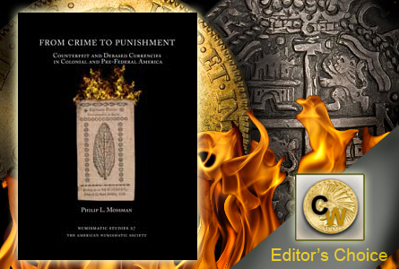 From Crime to Punishment –  Counterfeit and Debased Currencies In Colonial and Pre-Federal America