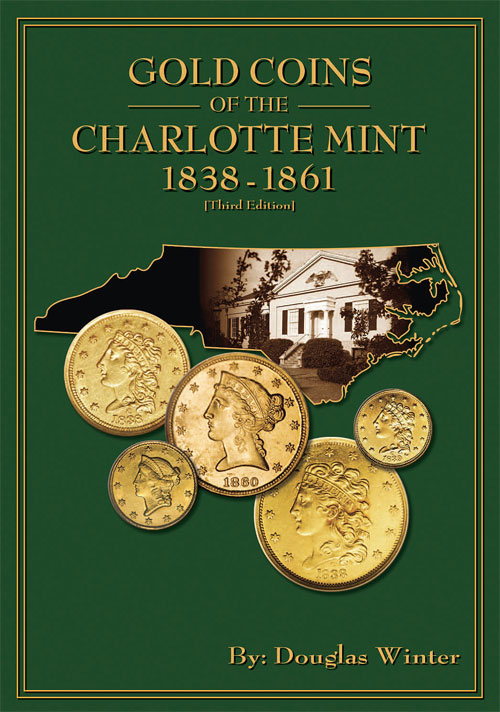 charlottemintgold CoinWeek Q&A with U.S. Gold Coin Expert Douglas Winter
