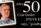 The Coin Analyst: Interview with Steve Estes, an Oregon Dealer Retiring After 50 Years