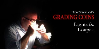 Ron Drzewucki's Grading Coins: Lights and Loupes