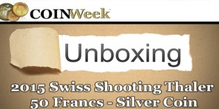 CoinWeek Unboxing: 2015 Swiss Shooting Thaler – Video: 5:06.