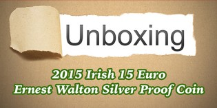 CoinWeek Unboxing: 2015 Irish Ernest Walton 15 Euro Silver Coin – Video: 5:54