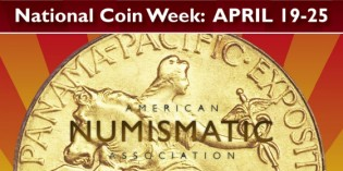 Celebrate Your Hobby During National Coin Week April 19-25