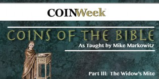 Mike Markowitz: CoinWeek Coins of the Bible Video Series, Part 3 (The Widow's Mite)