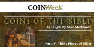 Mike Markowitz: CoinWeek Coins of the Bible Video Series, Part 4 (Thirty Pieces of Silver)