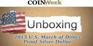 CoinWeek Unboxing: 2015 March of Dimes $1 Silver Commemorative Proof Coin: Video: 4:17.