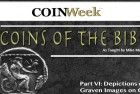 Mike Markowitz: CoinWeek Coins of the Bible Video Series, Part VI: Graven Image on a Coins. Video: 4:00