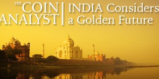 The Coin Analyst: India Proposes New Gold Bullion Coin, Monetization Plan