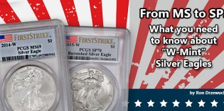 From MS to SP- What You Need to Know About W-Mint Silver Eagles