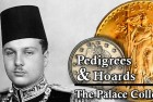 Pedigrees & Hoards: The Palace Collection of Egypt's King Farouk