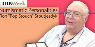 "Numismatic Personalities: Ron ""Pop Stouch"" Stoutjesdyk – VIDEO: 11:49"