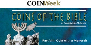 Mike Markowitz: CoinWeek Coins of the Bible Video Series, Part VIII: Coin with Image of the Menorah. Video: 3:57