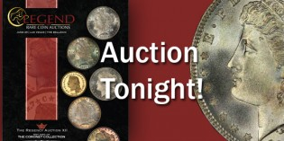 Legend Rare Coin Auctions' Regency XII Sale is Tonight!