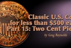 Classic U.S. Coins for less than $500 each, Part 15: Two Cent Pieces