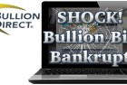 Bullion Direct: Another Bullion Biz Bankrupt – Vault Virtually Empty