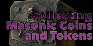 Collecting Masonic Coins and Tokens – VIDEO: 2:39.