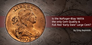 Is the Naftzger-Blay 1807/6 the only Gem Quality & Full Red 'Early Date' Large Cent?