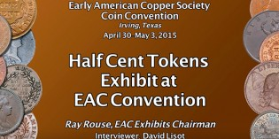 CoinWeek: Half Cent Tokens Exhibit at EAC Convention – VIDEO: 1:48