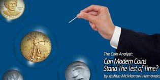 The Coin Analyst: Can Modern Coins Stand The Test of Time?