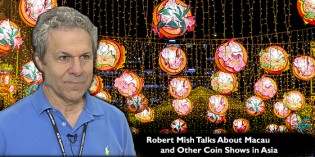 Robert Mish Talks About Macau and Other Coin Shows in Asia – VIDEO: 3:39