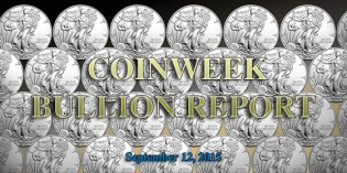 CoinWeek Bullion Report: September 12, 2015 – Video: 2:42