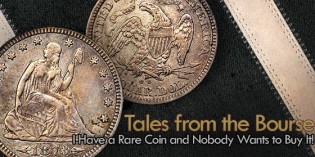 Tales from the Bourse: I Have a Rare Coin and Nobody Wants to Buy It!