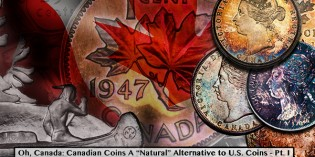 "Oh, Canada: Canadian Coins A ""Natural"" Alternative to U.S. Coins – Pt. I"